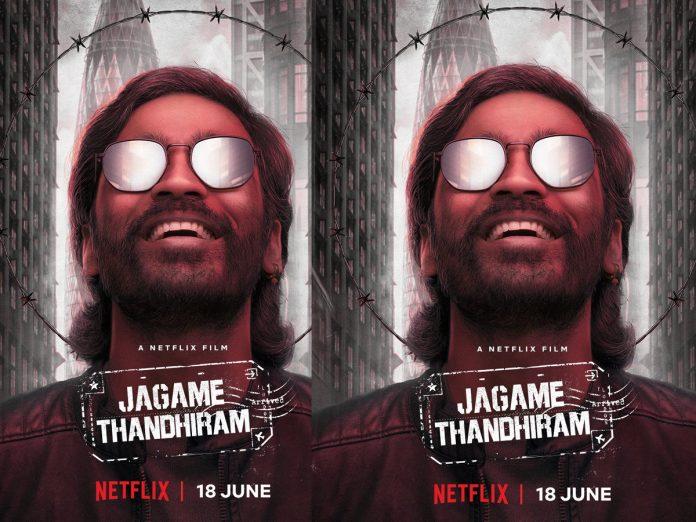 Jagame Thandhiram from June 18 on Netflixindia