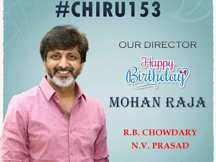 Team #Chiru153 Wishing Director Jayam Mohanraja on His Birthday