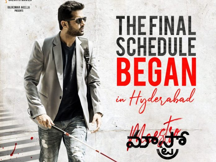 Nithiin's Maestro canecommenced its final shoot schedule Today in Hyderabad