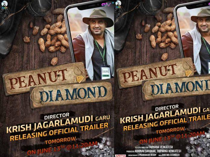 Peanut Diamond trailer will be released by Dynamic Director Krish