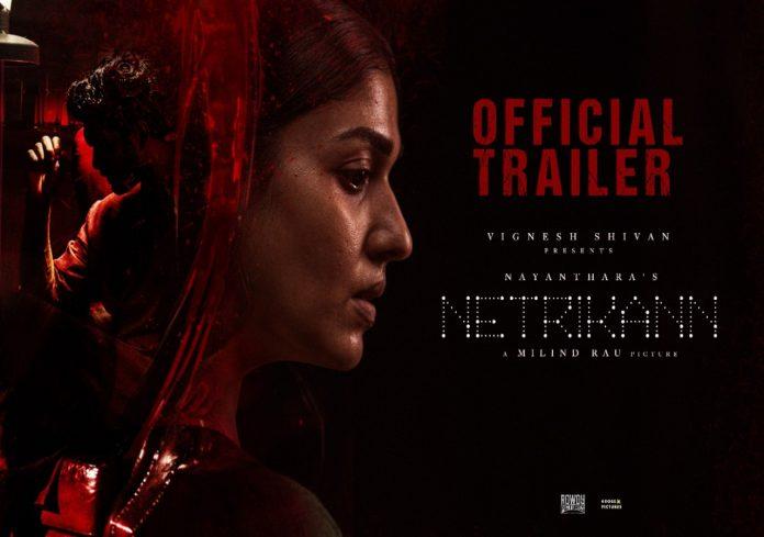 Netrikann Trailer, Netrikann, Nayanthara, Vignesh Shivan, Milind Rau,