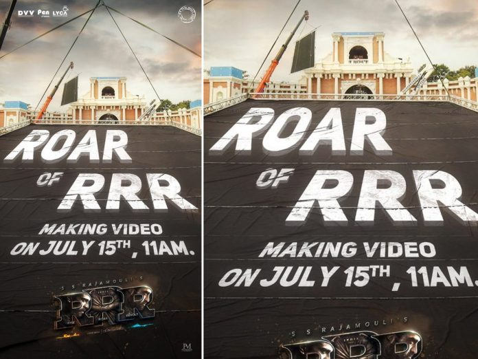 Roar of RRR glimpse into the making of RRR Movie on July 15th