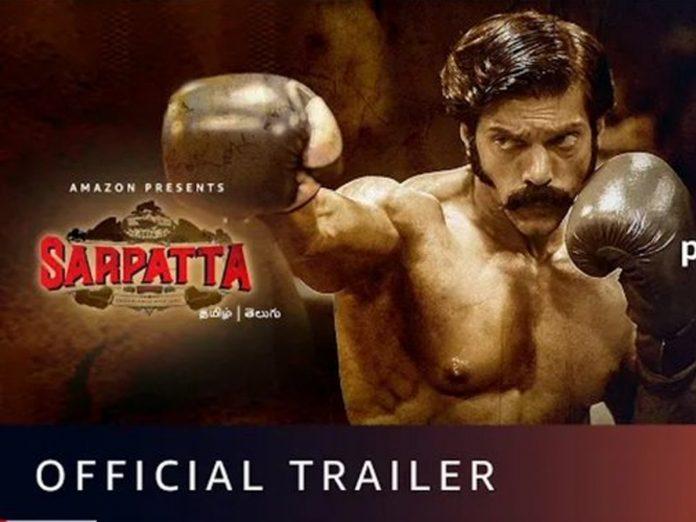 Arya's Sarpatta Parambarai Tamil Trailer Released